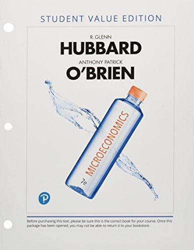 Microeconomics, Student Value Edition: R Glenn Hubbard,