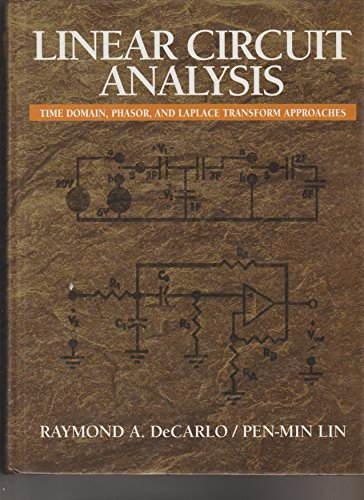 9780134738697: Linear Circuit Analysis: Time Domain, Phasor, and Laplace Transform Approaches