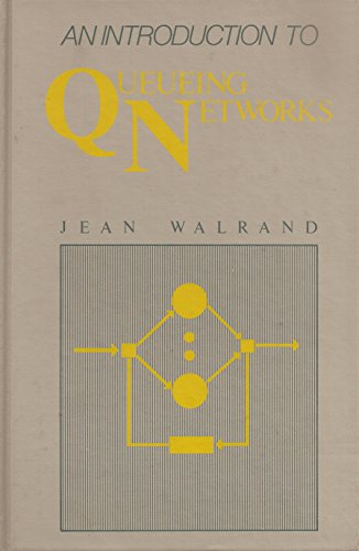 AN INTRODUCTION TO QUEUEING NETWORKS.: Walrand, Jean.