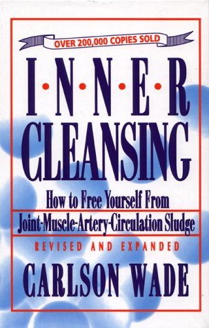 9780134745862: Inner Cleansing: How to Free Yourself from Joint-Muscle-Artery-Circulation Sludge