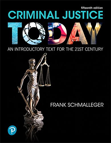 9780134749754: Criminal Justice Today: An Introductory Text for the 21st Century (15th Edition) (What's New in Criminal Justice)