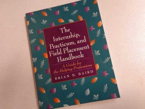 9780134750880: The Internship, Practicum, and Field Placement Handbook: A Guide for the Helping Professions