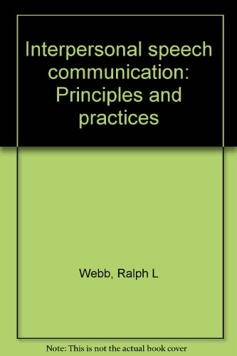 9780134751030: Interpersonal speech communication: Principles and practices