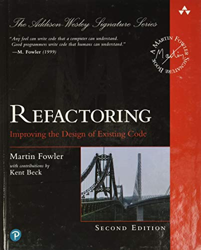Refactoring: Improving the Design of Existing Code (2nd Edition) (Addison-Wesley Signature Series (Fowler))