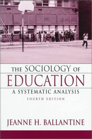 9780134760377: Sociology of Education, The: A Systematic Analysis