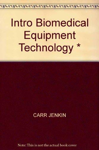 Intro Biomedical Equipment Technology *: Joseph J. Carr,