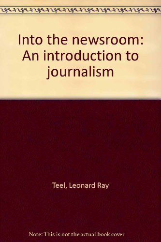 9780134771335: Into the newsroom: An introduction to journalism