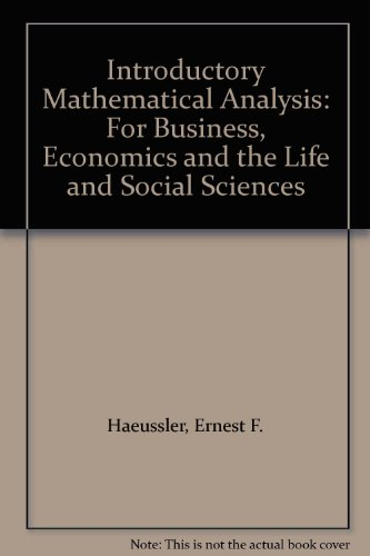 9780134775630: Introductory Mathematical Analysis: For Business, Economics and the Life and Social Sciences