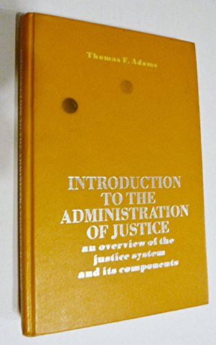 9780134778105: Introduction to the administration of justice;: An overview of the justice system and its components