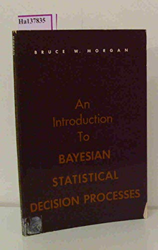 9780134784045: Introduction to Bayesian Statistical Decision Processes