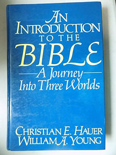 9780134784885: Introduction to the Bible: A Journey into Three Worlds