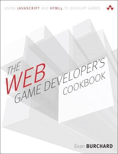 9780134788333: The Web Game Developer's Cookbook: Using JavaScript and HTML5 to Develop Games (paperback) (Game Design)