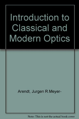 9780134791555: Introduction to Classical and Modern Optics