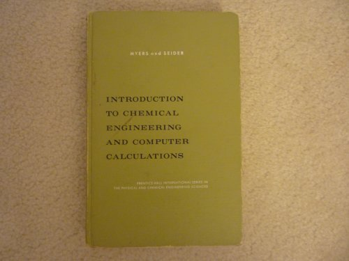 Introduction to Chemical Engineering and Computer Calculations: Alan Myers, Warren