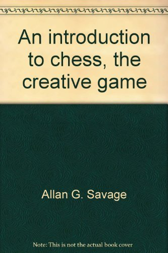 9780134792613: An introduction to chess, the creative game