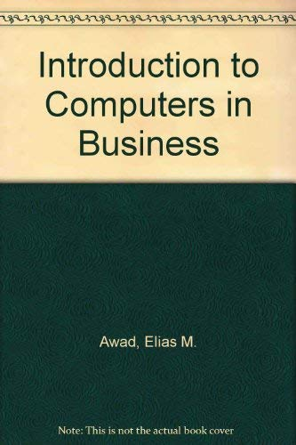 9780134793788: Introduction to Computers in Business