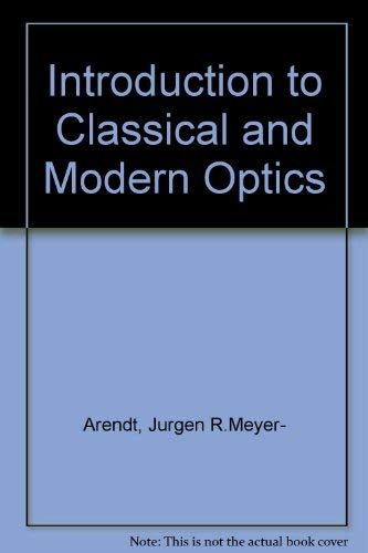9780134794365: Introduction to Classical and Modern Optics