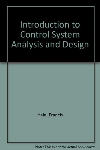 Introduction to Control System Analysis and Design: Hale, Francis