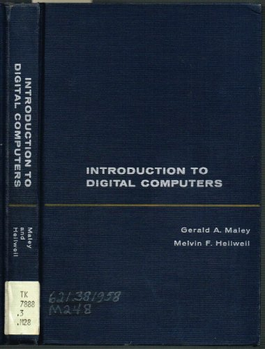 INTRODUCTION TO DIGITAL COMPUTERS: Maley, Gerald A.;
