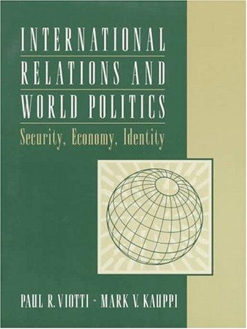 9780134809304: International Relations and World Politics: Security, Economy, Identity