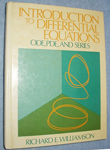 Introduction to Differential Equations: Ode, Pde, and: Williamson, Richard E.