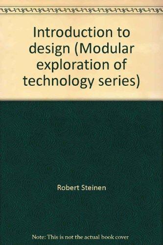 Introduction to design (Modular exploration of technology series): Steinen, Robert