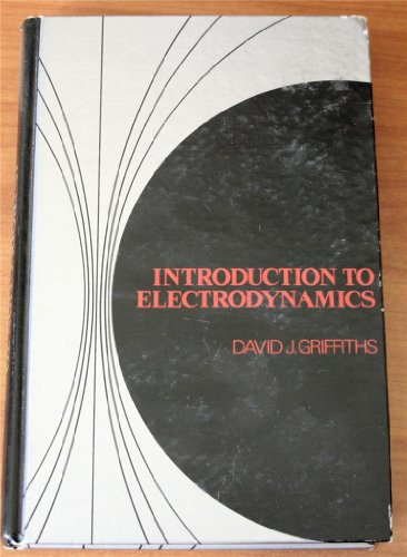 Introduction to Electrodynamics: David J. Griffiths