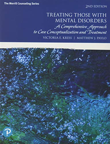 9780134814568: Treating Those with Mental Disorders: A Comprehensive Approach to Case Conceptualization and Treatment (2nd Edition)