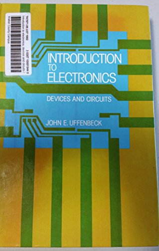 Introduction to Electronics: Devices and Circuits: Uffenbeck, John E.
