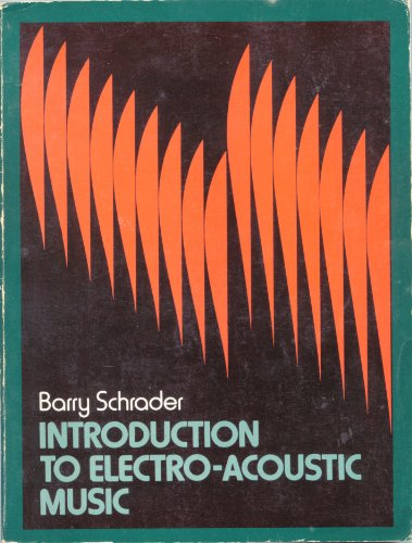 9780134815152: Introduction to Electro-Acoustic Music