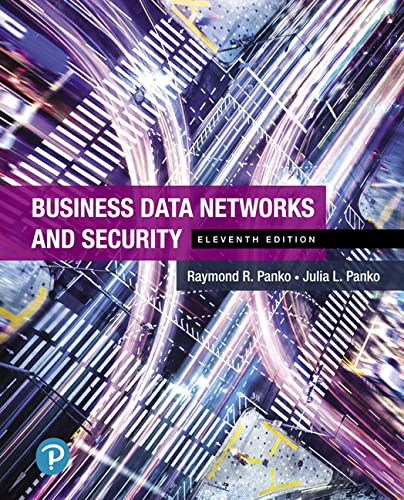 Business Data Networks and Security (11th Edition): Raymond R. Panko
