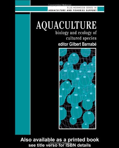 9780134823164: Aquaculture: Biology And Ecology Of Cultured Species (Ellis Horwood series in aquaculture and fisheries support)