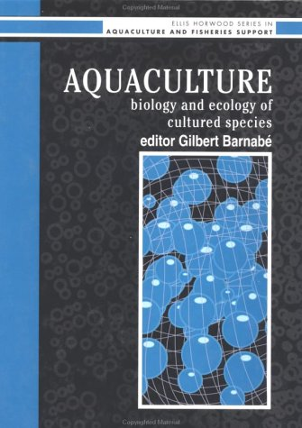 9780134823249: Aquaculture: Biology And Ecology Of Cultured Species (Ellis Horwood Series in Aquaculture and Fisheries Support)