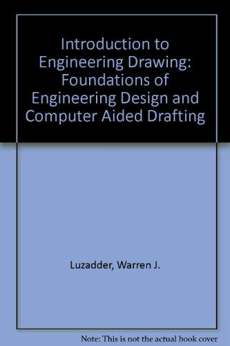 Introduction to Engineering Drawing: Jon M. Duff;