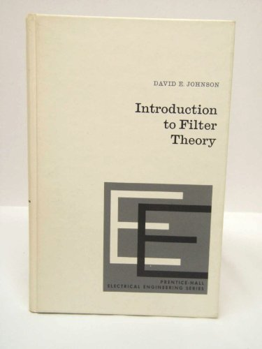 9780134837765: Introduction to Filter Theory (Prentice-Hall electrical engineering series)