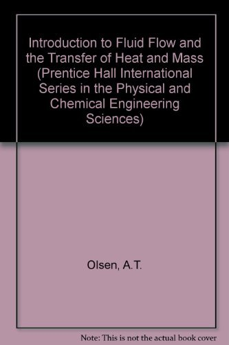 Introduction to Fluid Flow and the Transfer: Olson, A. T.,