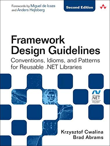 9780134839042: Framework Design Guidelines: Conventions, Idioms, and Patterns for Reusable .NET Libraries (Paperback) (Microsoft Windows Development)