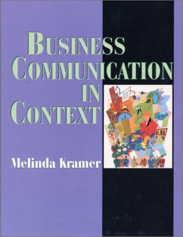 9780134843612: Business Communication in Context: Principles and Practice
