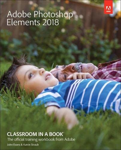 9780134844350: Adobe Photoshop Elements 2018 Classroom in a Book