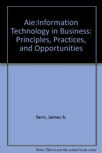 9780134849089: Information Technology in Business: Principles, Practices, and Opportunities