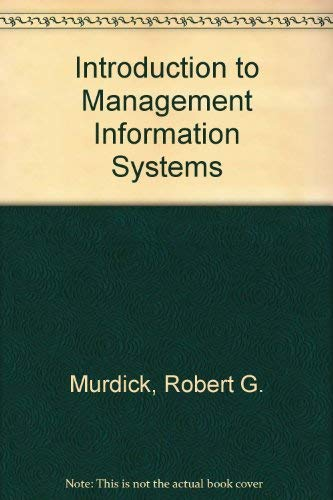 Introduction to Management Information Systems: Robert G. Murdick;