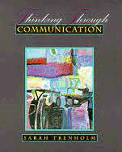 9780134863740: Thinking Through Communication: An Introduction to the Study of Human Communication