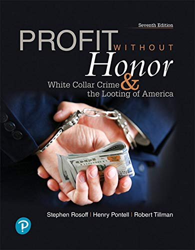 9780134871424: Profit Without Honor: White Collar Crime and the Looting of America (7th Edition) (What's New in Criminal Justice)