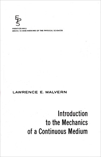 Introduction to the Mechanics of a Continuous: Malvern, Lawrence E.