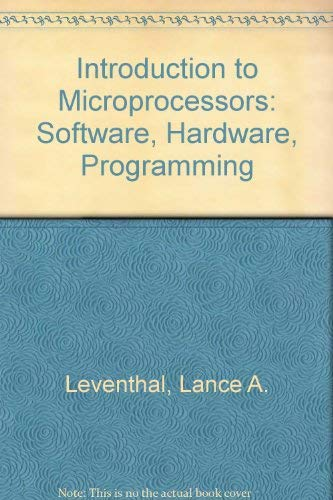 Introduction to Microprocessors: Software, Hardware, Programming: LANCE A. LEVENTHAL