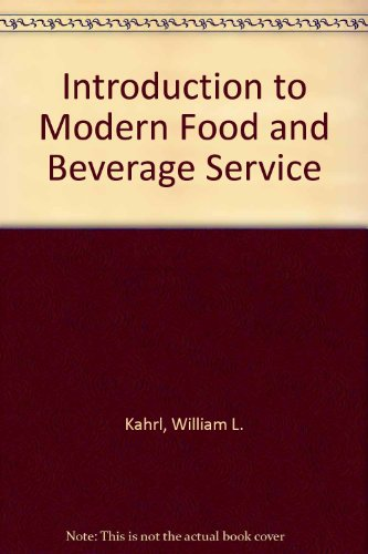 Introduction to Modern Food and Beverage Service: William L. Kahrl