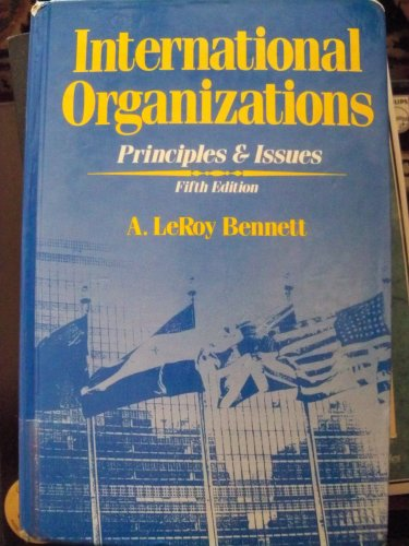 9780134885865: International Organizations: Principles and Issues
