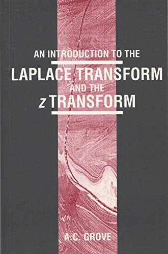 Introduction to the Laplace Transform and the: Grove, Anthony C.