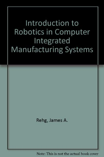 9780134891132: Introduction to Robotics in Computer Integrated Manufacturing Systems