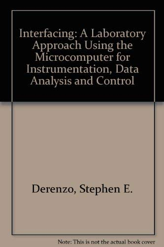 9780134892535: Interfacing: A Laboratory Approach Using the Microcomputer for Instrumentation, Data Analysis, and Control
